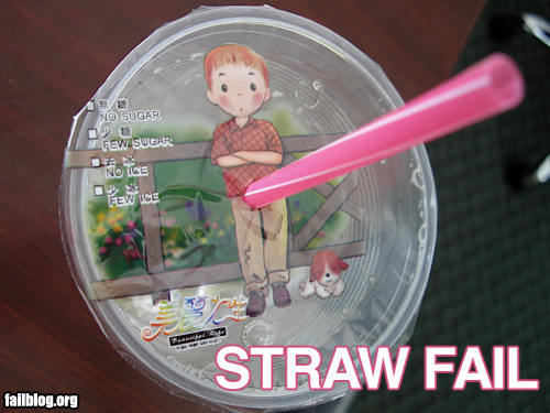 Suck that straw, baby!